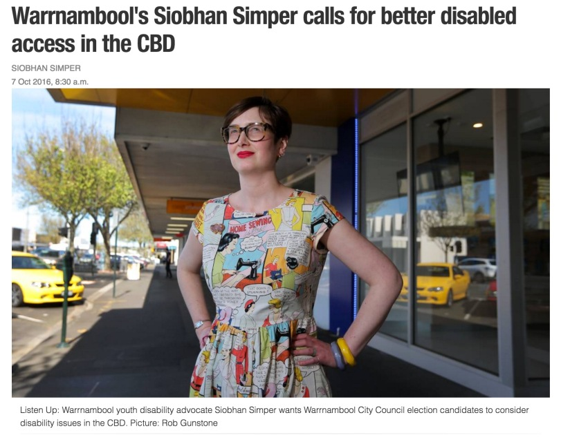 A clip from a local newspaper's website. Headline reads: Warrnambool's Siobhan Simper calls for better disabled access in the CBD. There is a photo of a young woman in the main street with her hands on her hips. Caption reads: